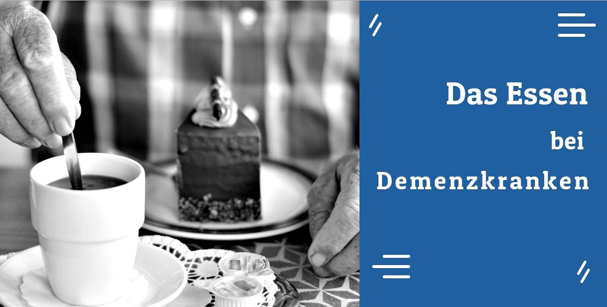Das Essen bei Demenzkranken