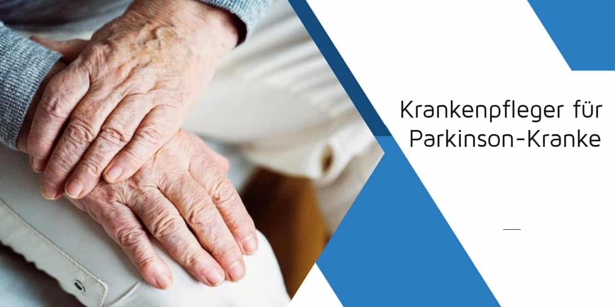 Krankenpfleger für Parkinson-Kranke