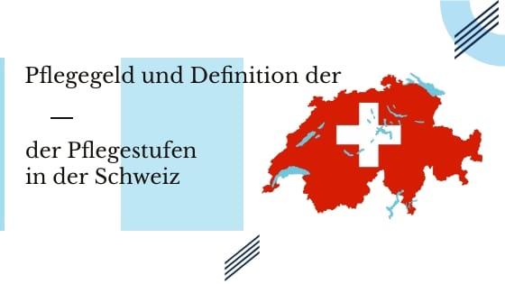 Pflegestufen in der Schweiz